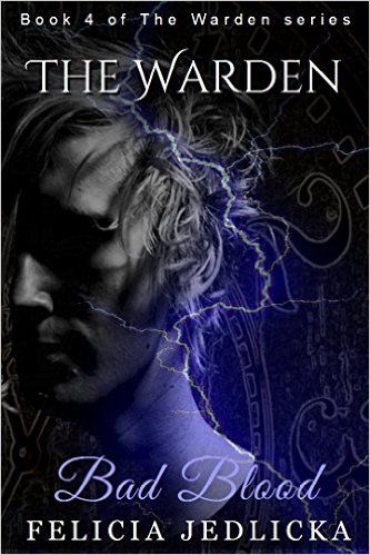 Amazon com: Bad Blood (Book 4 of The Warden series) eBook