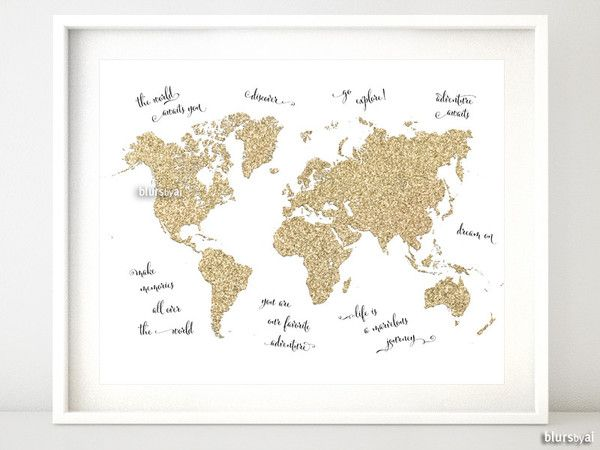 "10x8"" Gold glitter world map with inspirational quotes. Instant digital download. Printable gold glitter world map in white background surrounded by inspirational quotes: Quotes: dream on life is a marvelous journey the world awaits you discover go explore adventure awaits you are our favorite adventure make memories all over the world"