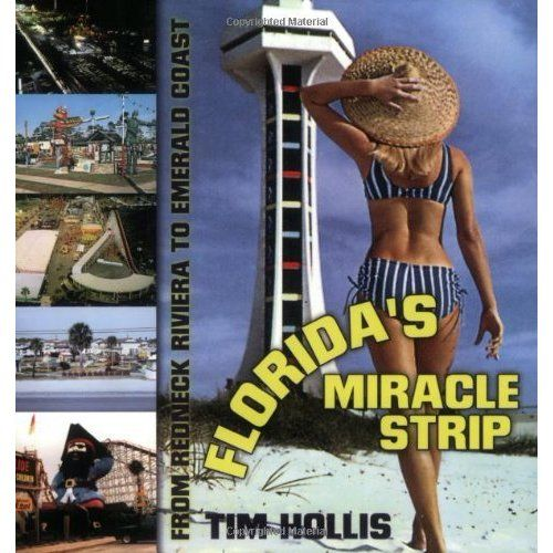 Image: Florida's Miracle Strip: From Redneck Riviera to Emerald Coast: Tim Hollis