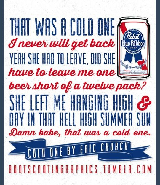 Cold One - Eric Church ~ Cowgirl Blondie | Favorite Country
