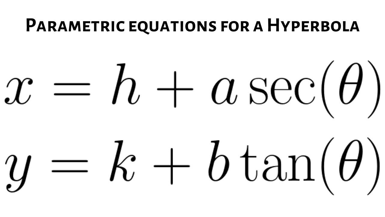 Parametric Equations For A Hyperbola X H Asec Theta And Y K Bta Parametric Equation Equations Math Videos