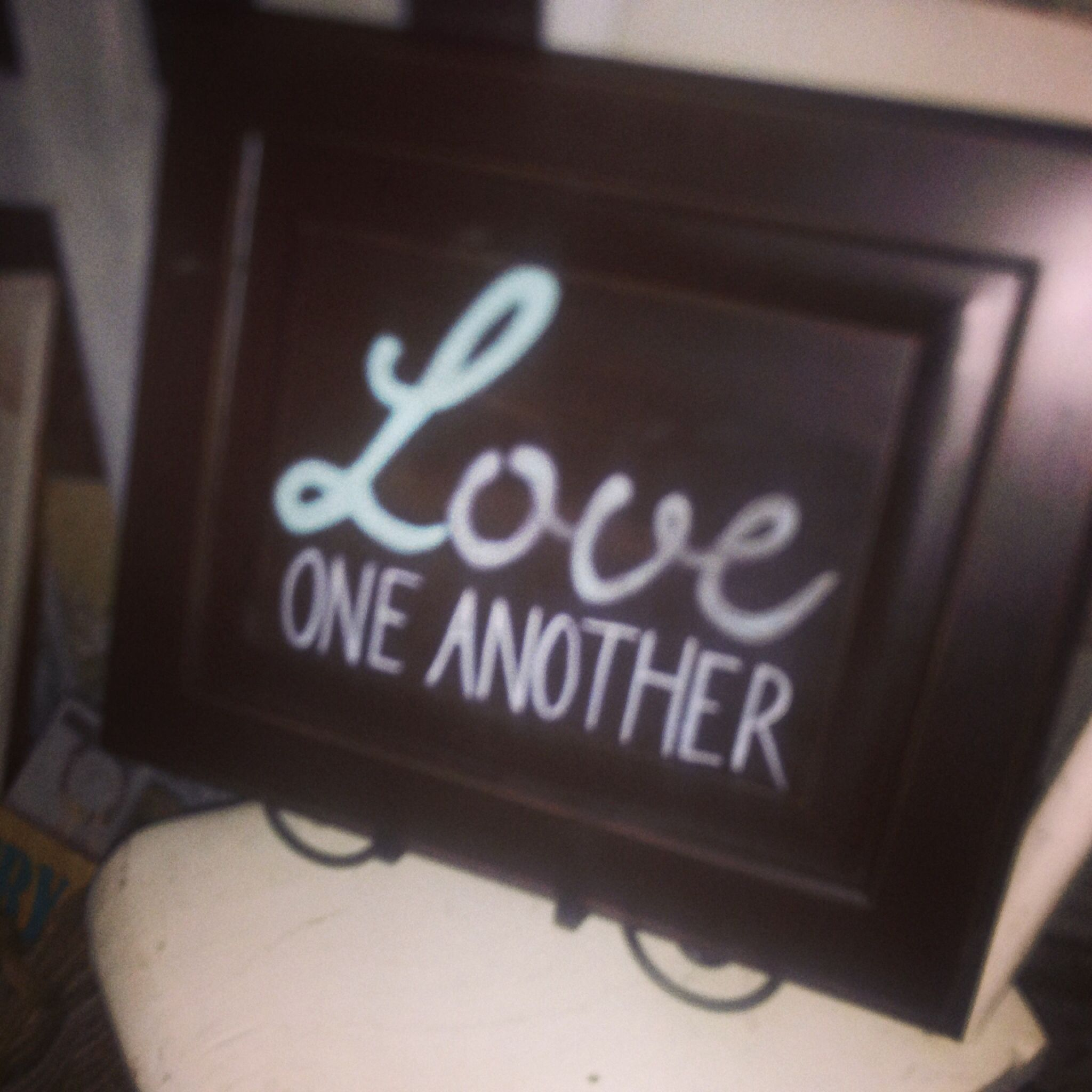 Love one another ..... It makes the world go round :).