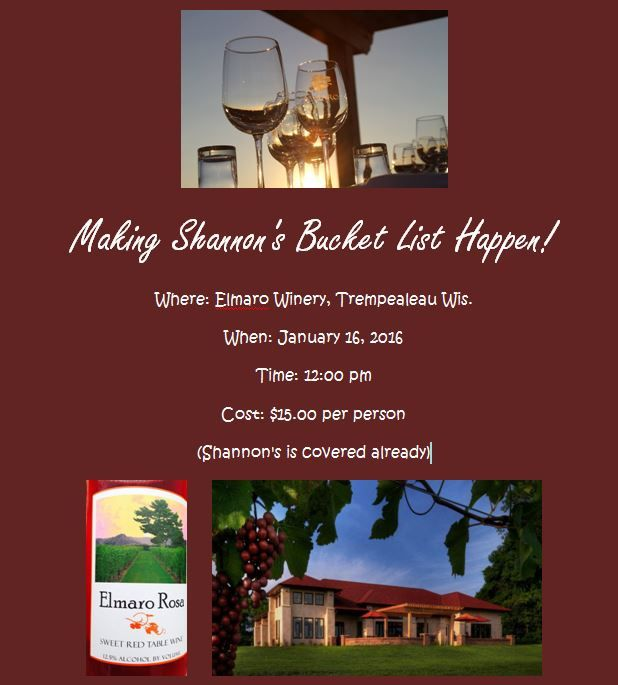 Bucket list #2 If you would like to attend this event for Shannon, please contact Laura Wait no later than 1-13-16.  We already have a large group formed so seating is limited. #Makingfinalmemeroies