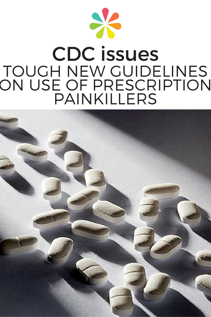 CDC Issues Tough New Guidelines on Use of Prescription Painkillers