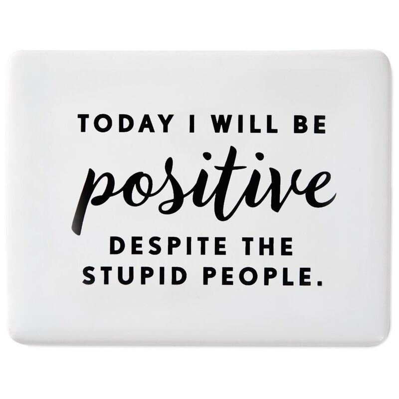 Today I Will Be Positive Ceramic Quote Magnet 3x2 5 Funny Positive Quotes New Day Quotes Today Quotes
