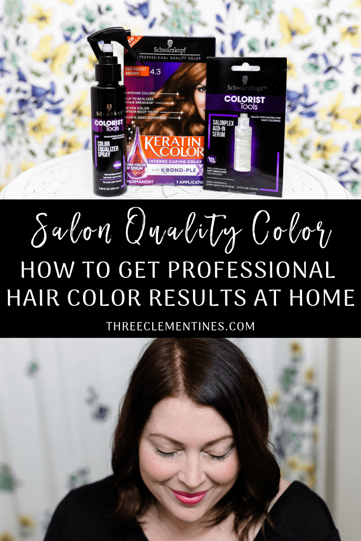 How To Get Salon Quality Hair Color At Home Three Clementines Hair Color How To Dye Hair At Home Schwarzkopf Hair Color