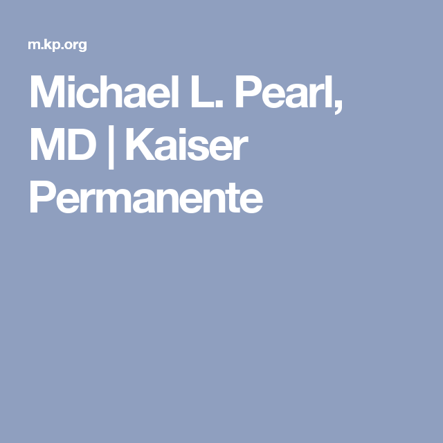 Kaiser Permanente Quote Beauteous Michael Lpearl Md  Kaiser Permanente  Erb's Palsy  Brachial