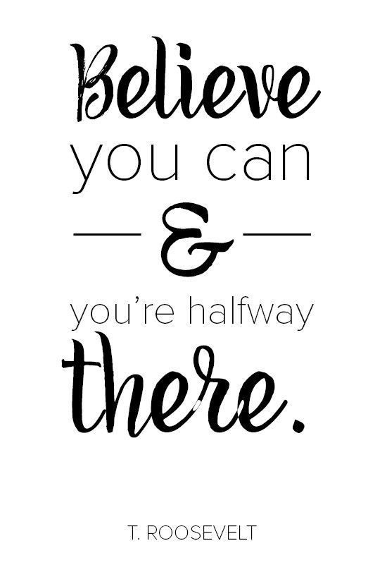 Believe You Can And Youre Halfway There Inspirational Quote By T