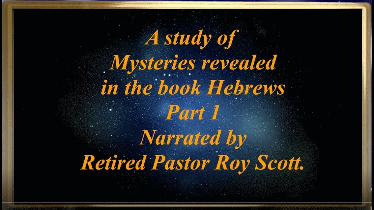 A study of mysteries revealed in the book of hebrews part