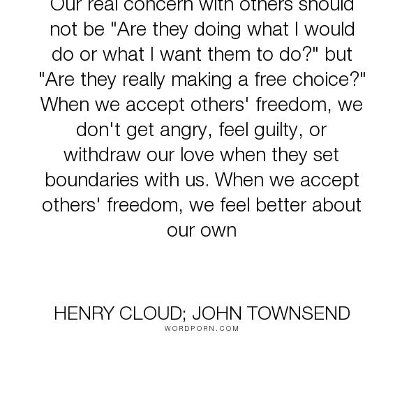 Henry Cloud John Townsend Our Real Concern With Others Should
