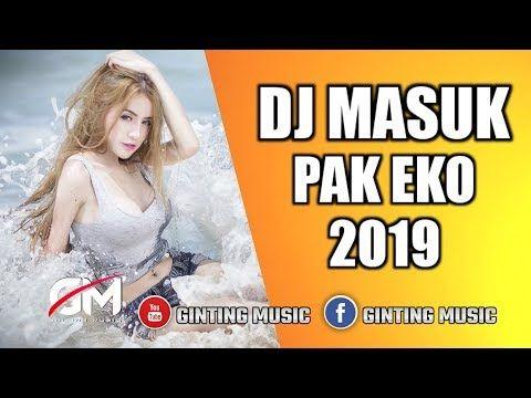 Dj Cantik Masuk Pak Eko Terbaru 2019 Youtube Lagu Youtube