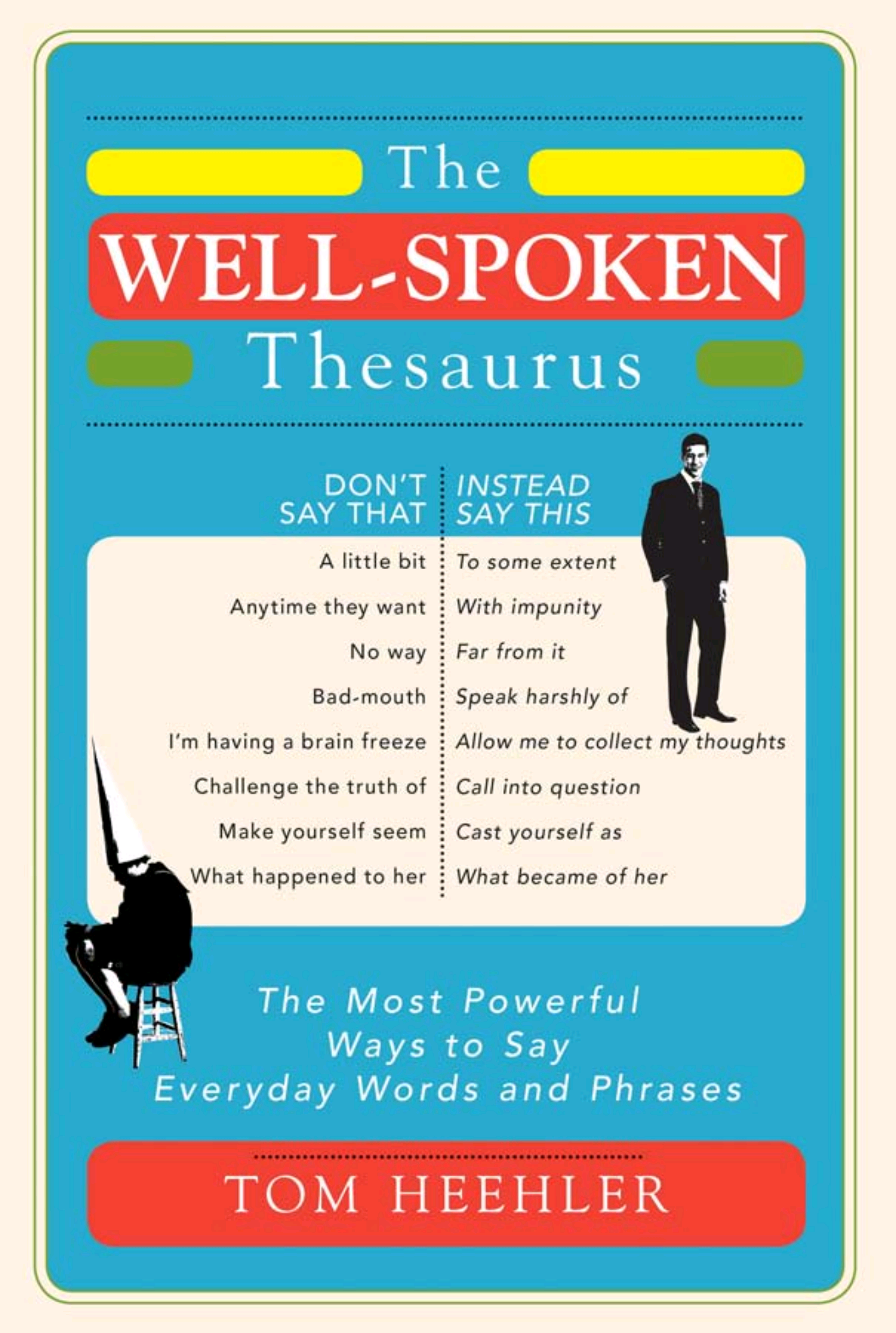 The Well Spoken Thesaurus The Most Powerful Ways To Say