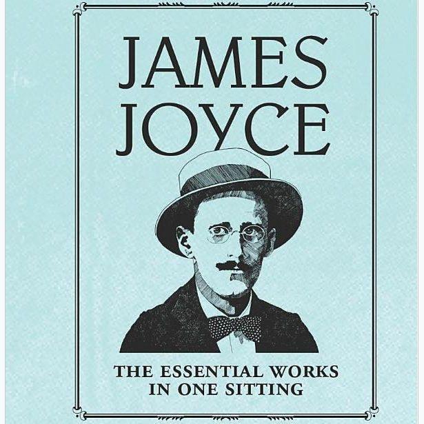 James Joyce Essential Works in One Sitting