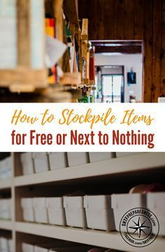How to Stockpile Items for Free or Next to Nothing — If you're a prepper on a tight budget, already struggling to make ends meet, it can feel completely overwhelming to try working on your clothing, gear, and supplies stockpile.
