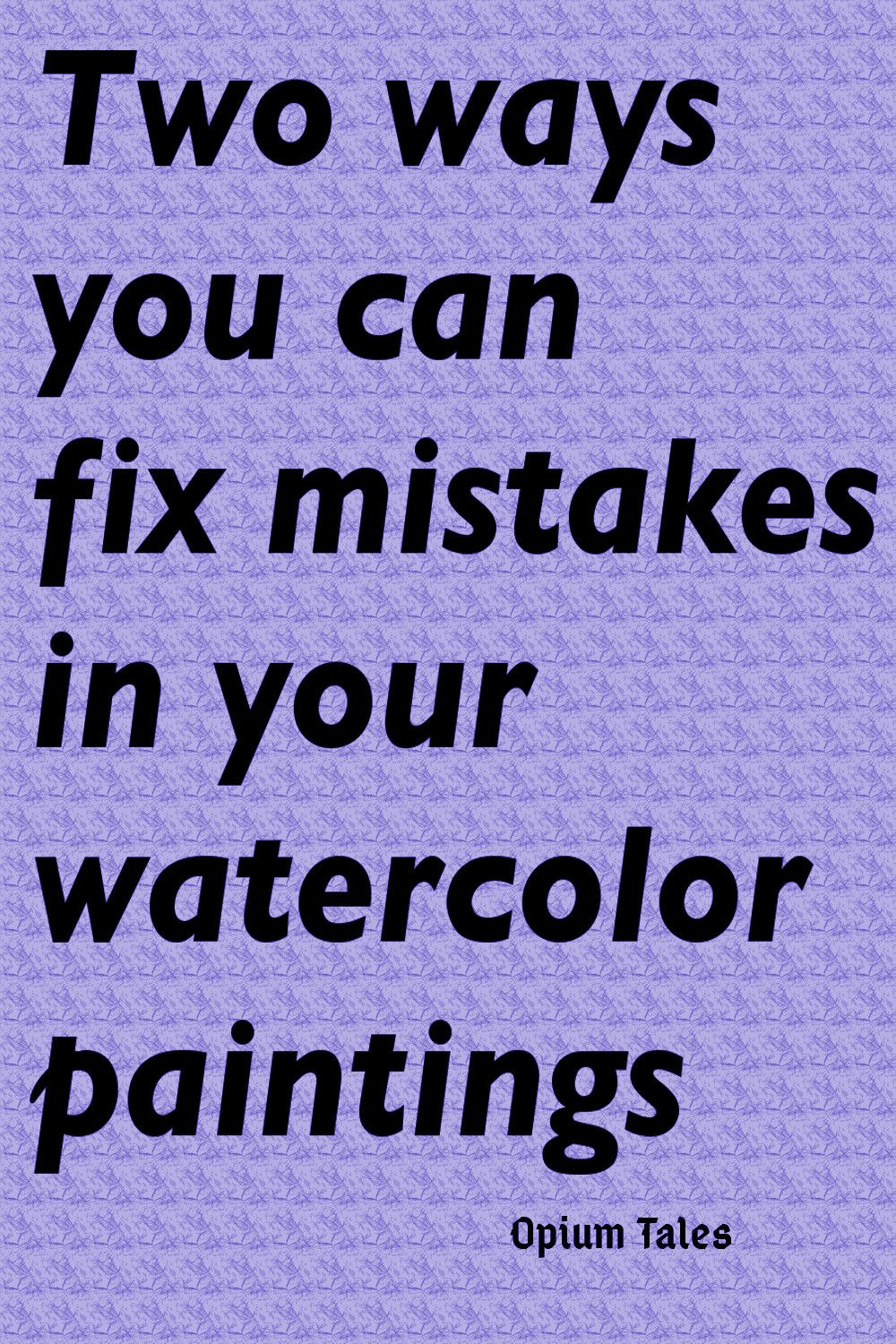 How To Fix Mistakes In Watercolor Watercolor Watercolor