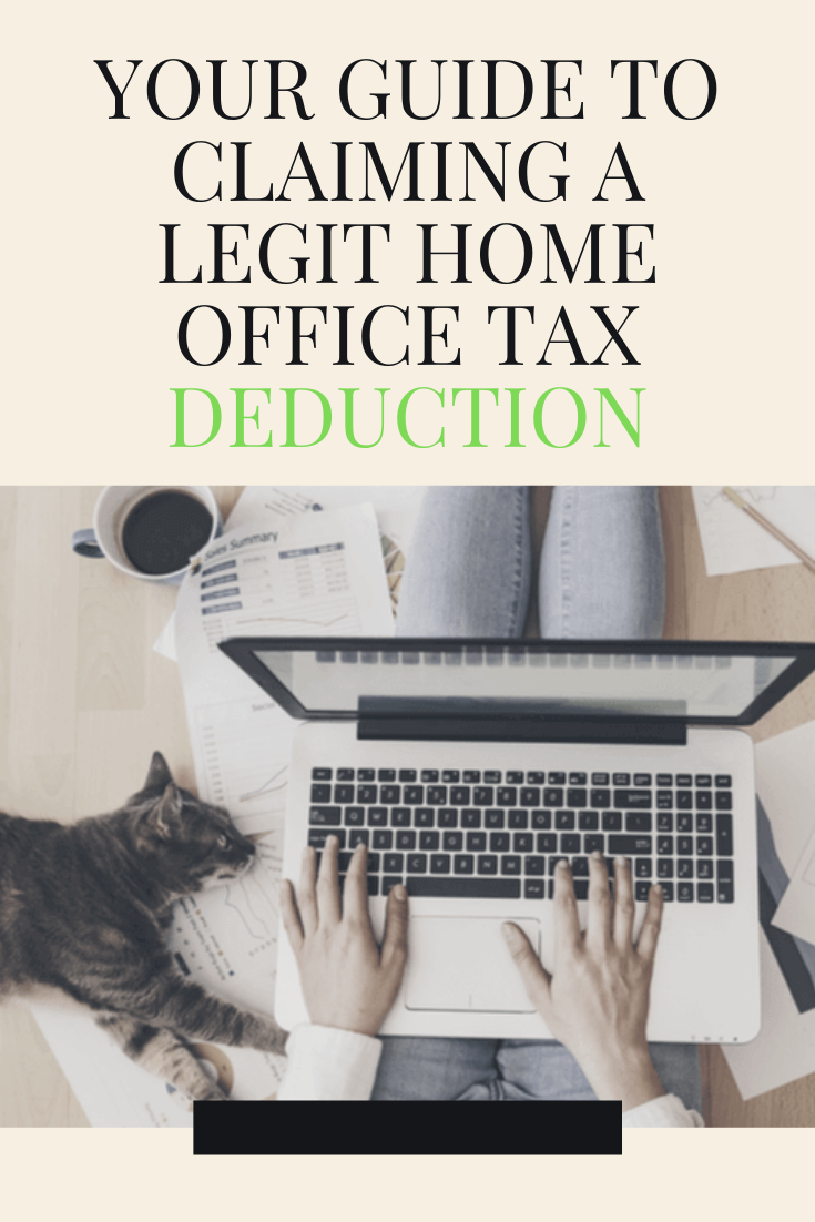 Your Guide To Claiming A Legit Home Office Tax Deduction Tax Deductions Deduction Saving Money