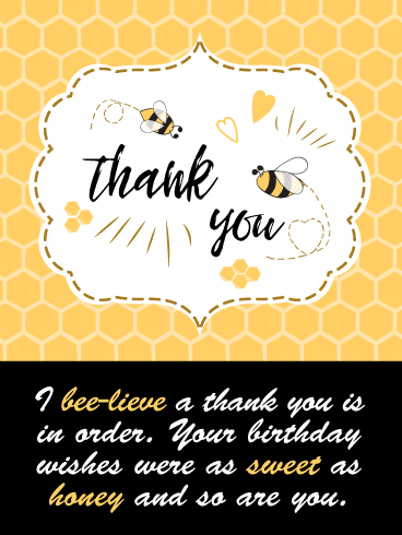 As Sweet As Honey Thank You Card For Birthday Wishes Birthday Greeting Cards By Davia Birthday Wishes Birthday Greeting Cards Happy Birthday Celebration