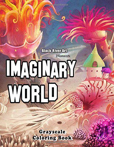 Imaginary World Grayscale Coloring Book By Karlon Douglas Amazon