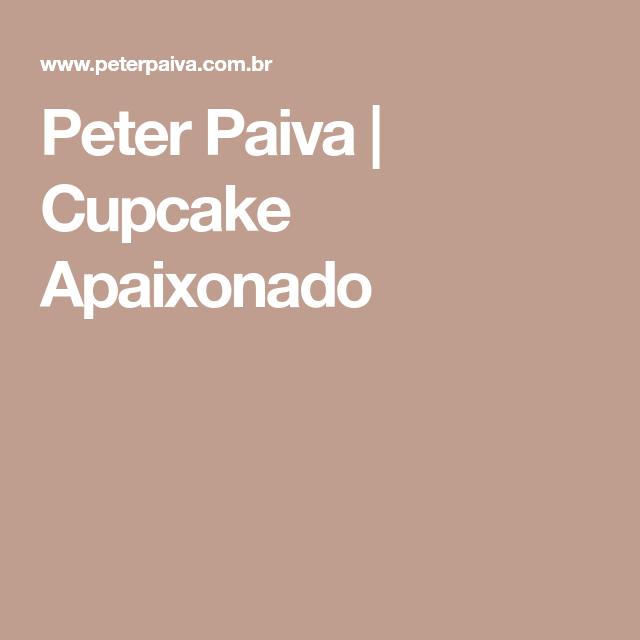 Peter Paiva | Cupcake Apaixonado