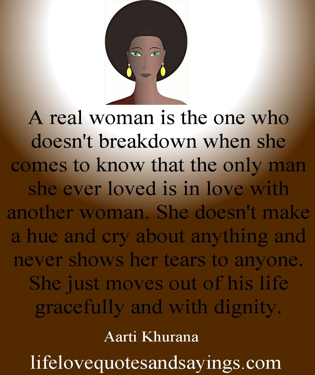 Love Quotes For Women A Real Woman Is The One Who Doesn't Breakdown When She Comes To