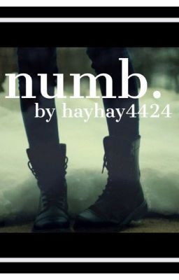 """Numb"" by hayhay4424 - ""You know that feeling you get on the first day of summer when you finish school. That feeling you ge…"" : Go read my story on wattpad.com :)"