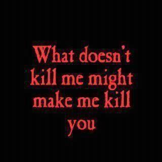 Might Make Me Kill You