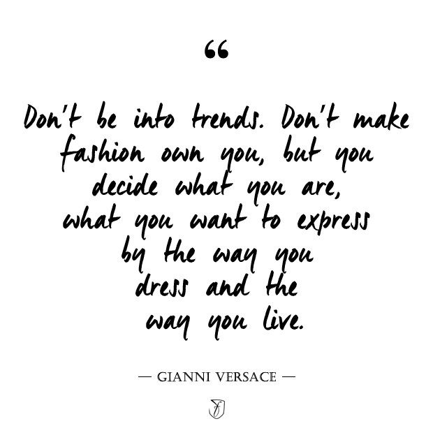Most Famous Fashion Quotes Of All Time Quotes Fashion Quotes Fashion Quotes Inspirational