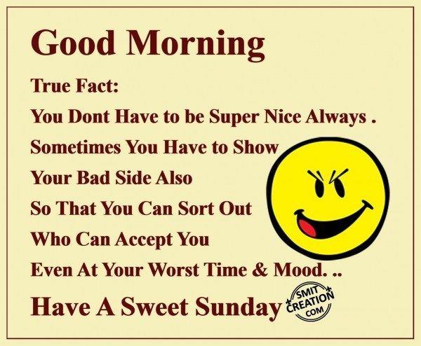 Good Morning Have A Sweet Sunday Good Morning Sunday Sunday Quotes