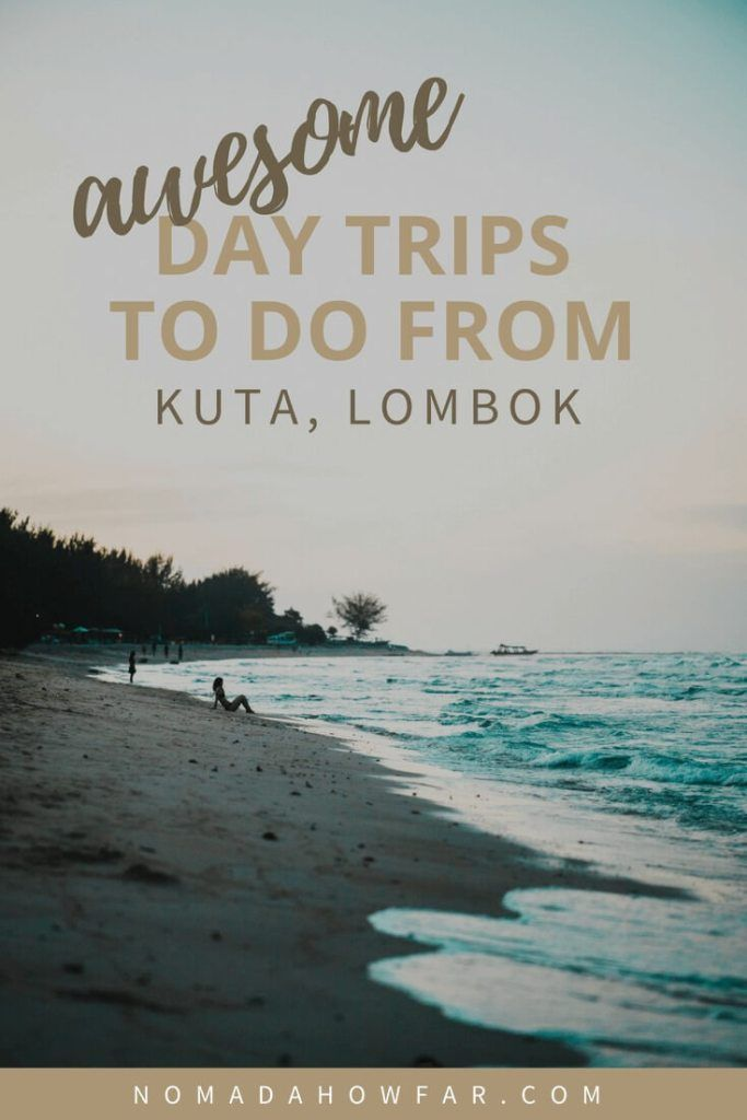 Awesome Day Trips To Do When You're In Kuta, Lombok