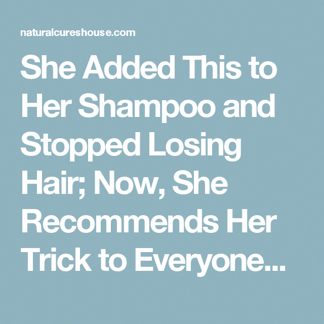 She Added This to Her Shampoo and Stopped Losing Hair; Now