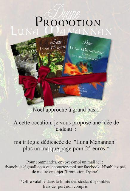 Dyane: Promotion : Ma trilogie Luna Manannan à 25 euros a...