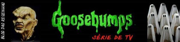 Banner Série de TV Goosebumps