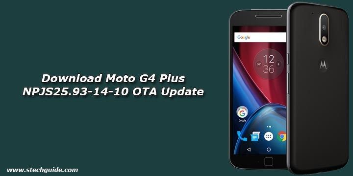 Latest Nougat Update NPJS25 93-14-10 for Moto G4 Plus starts