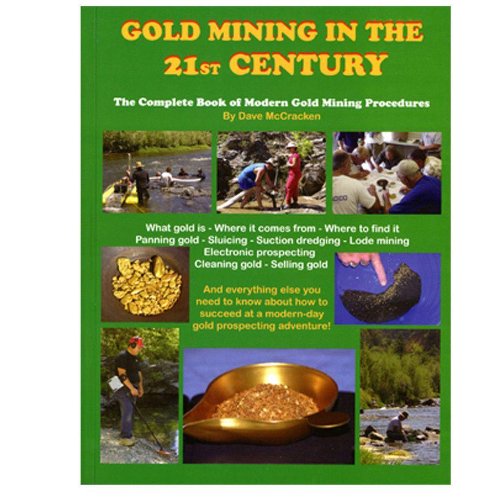gold mining in the 21st century by dave mccracken mining pinterest