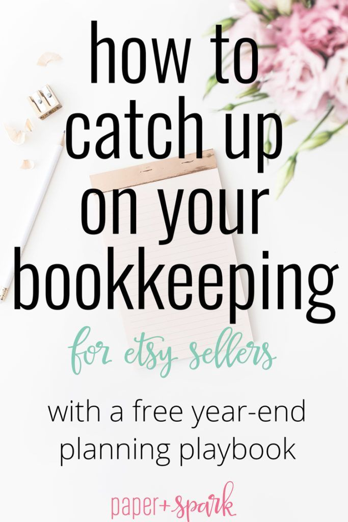 How to catch up on your bookkeeping - for Etsy Sellers