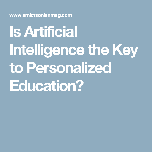 Is Artificial Intelligence the Key to Personalized Education?