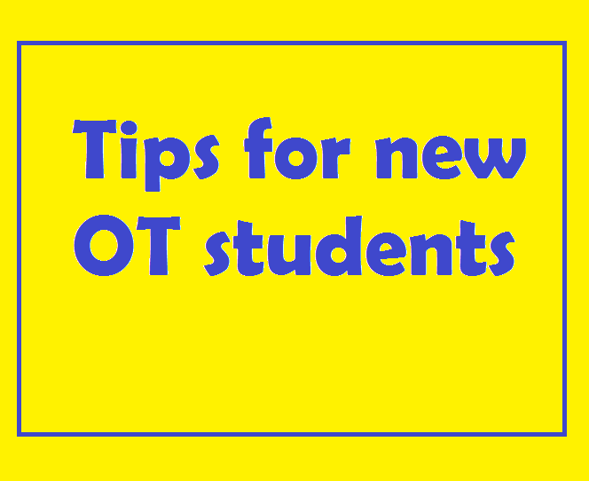 Life Lessons From Ot Tips For First Year Ot Students Occupational Therapy Schools Occupational Therapy Assistant Occupational Therapy Activities