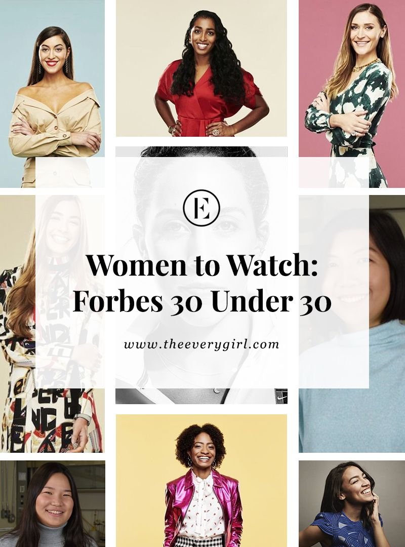 9 Women to Watch from Forbes' 2019 30 Under 30 #theeverygirl