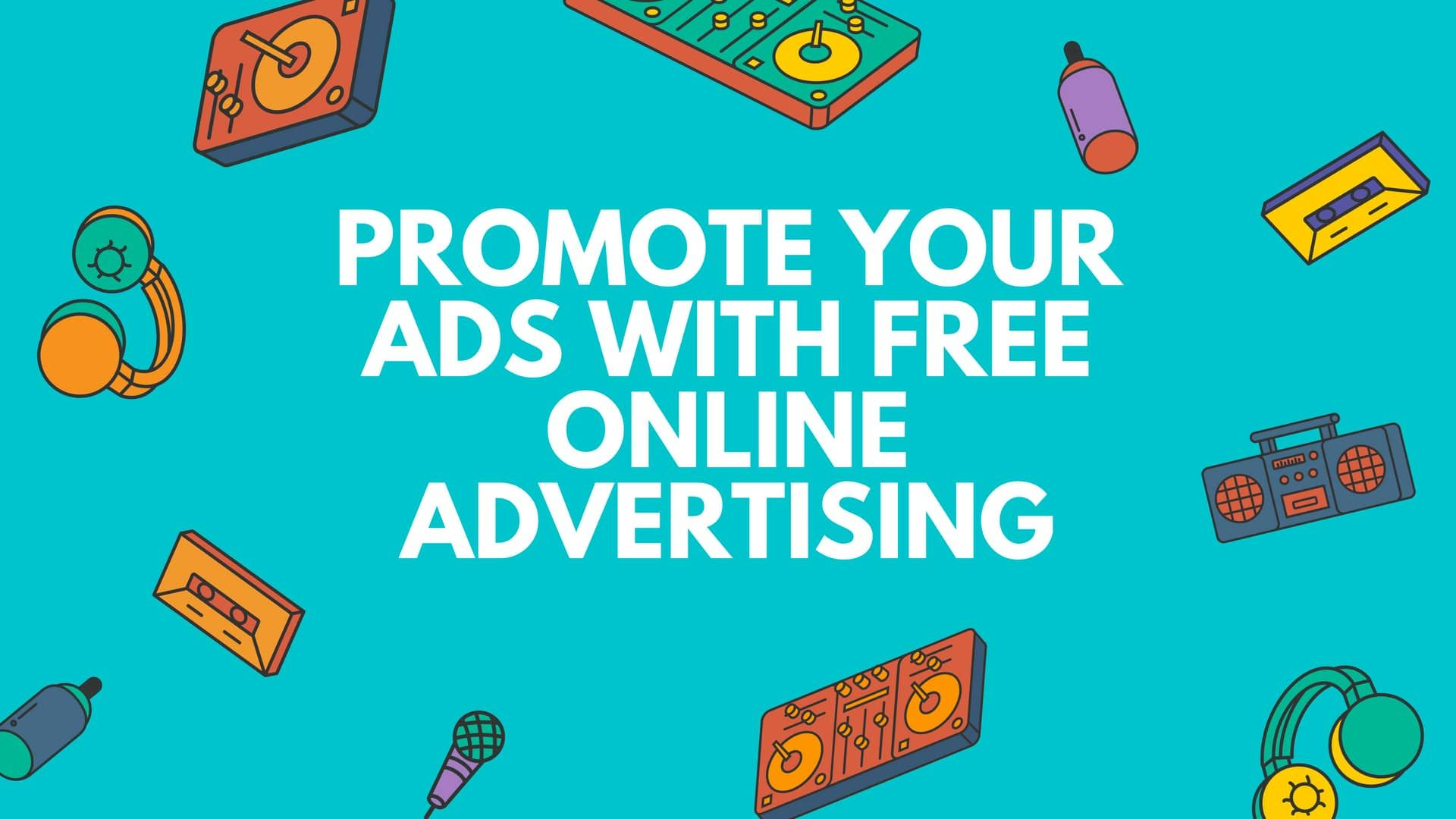 Promote Your Ads With Free Online Advertising | Deactivate ...