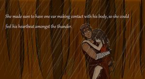 She made sure to have one ear in contact with his body so she could hear his heartbeat amongst the thunder: Tokka fo eva