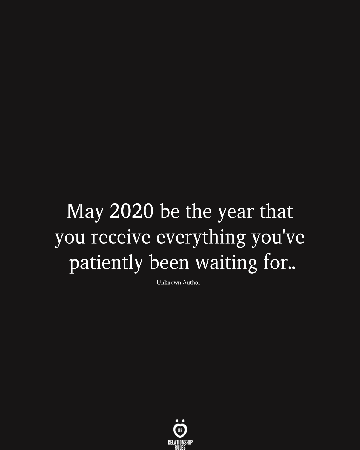 May 2020 Be The Year That You Receive Everything You Ve Patiently