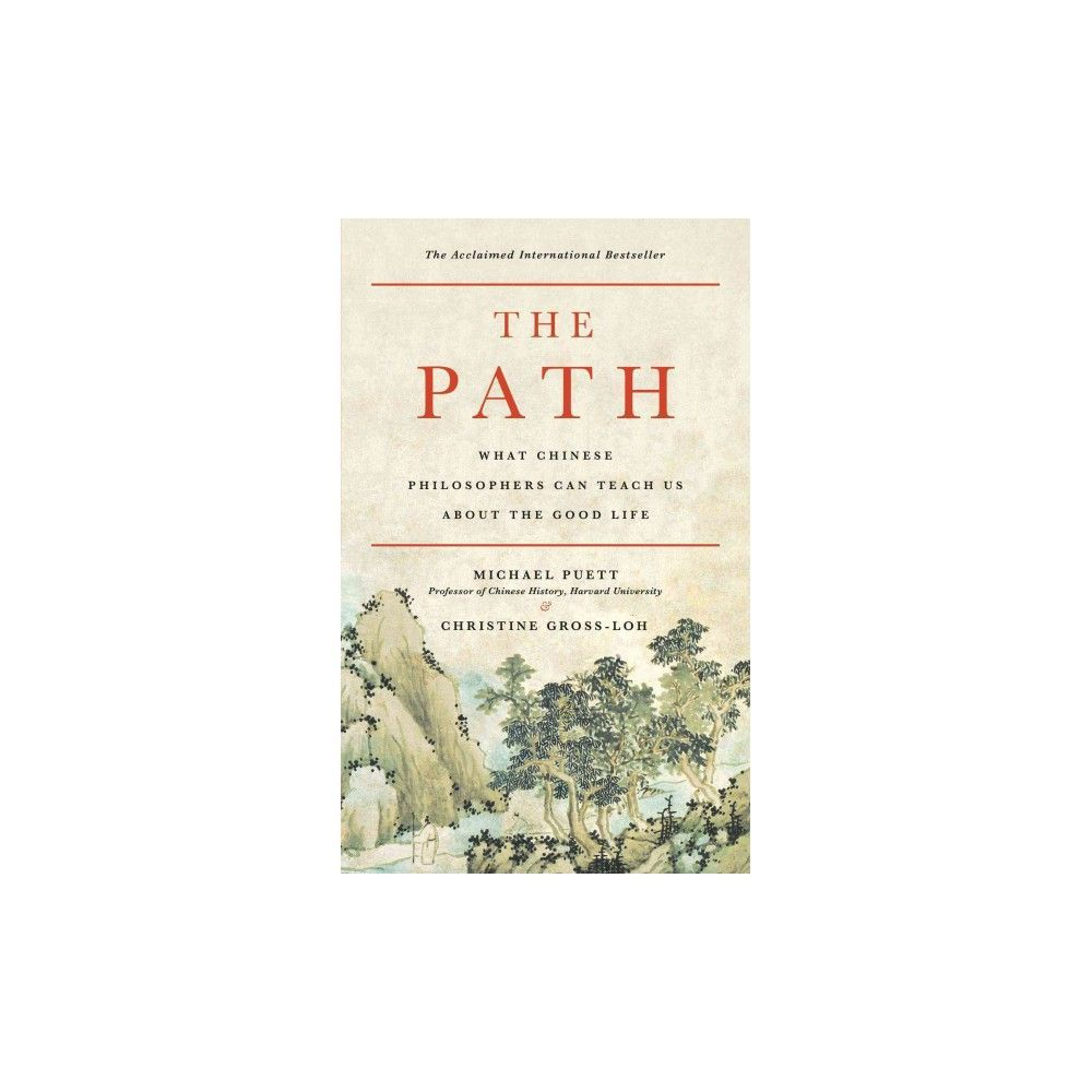 Path : What Chinese Philosophers Can Teach Us About the Good Life (Reprint) (Paperback) (Michael Puett &
