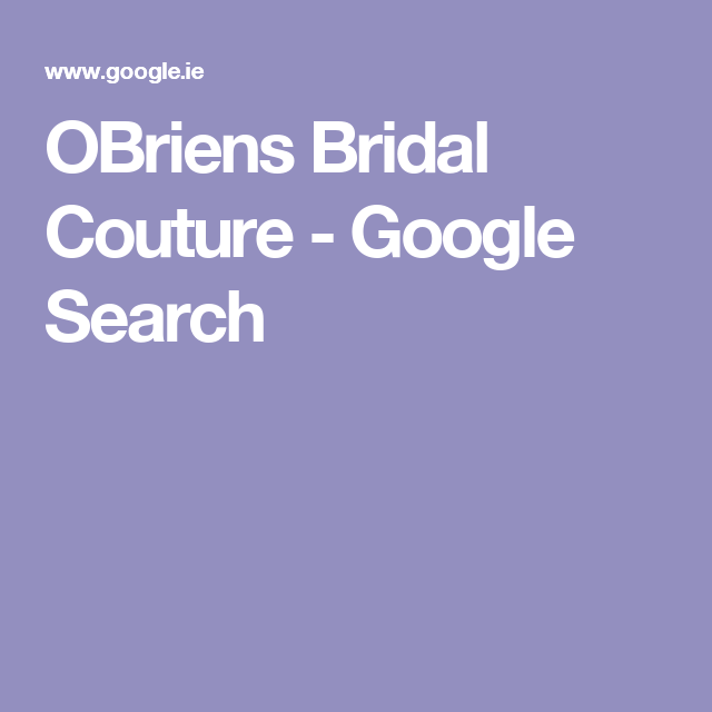 OBriens Bridal Couture - Google Search