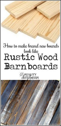 how to make new wood look like barn board