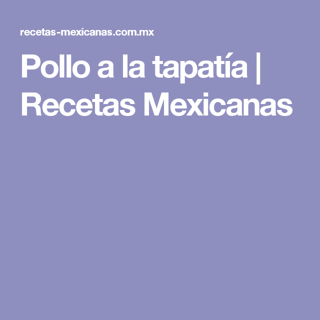 Pollo a la tapatía | Recetas Mexicanas