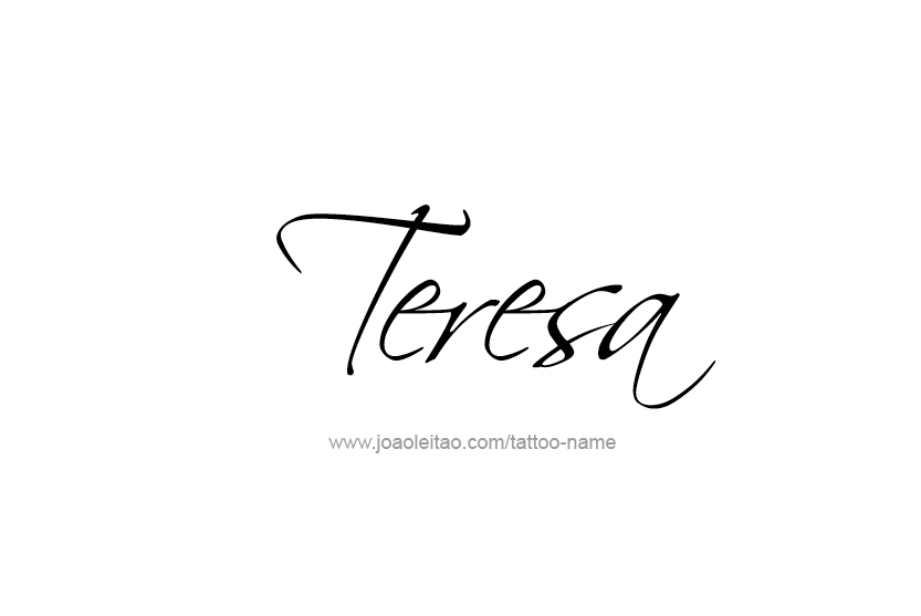 Teresa Name Tattoo Designs | Teresa that's me | Name tattoo
