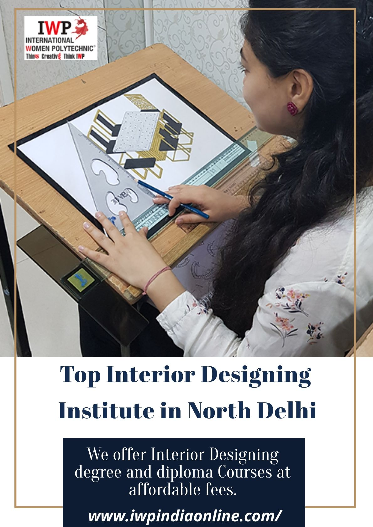 International Women Polytechnic Iwp Is One Of The Top Interior Designing Institute In North Delhi Offered Interior Model Town Design Interior Design Institute