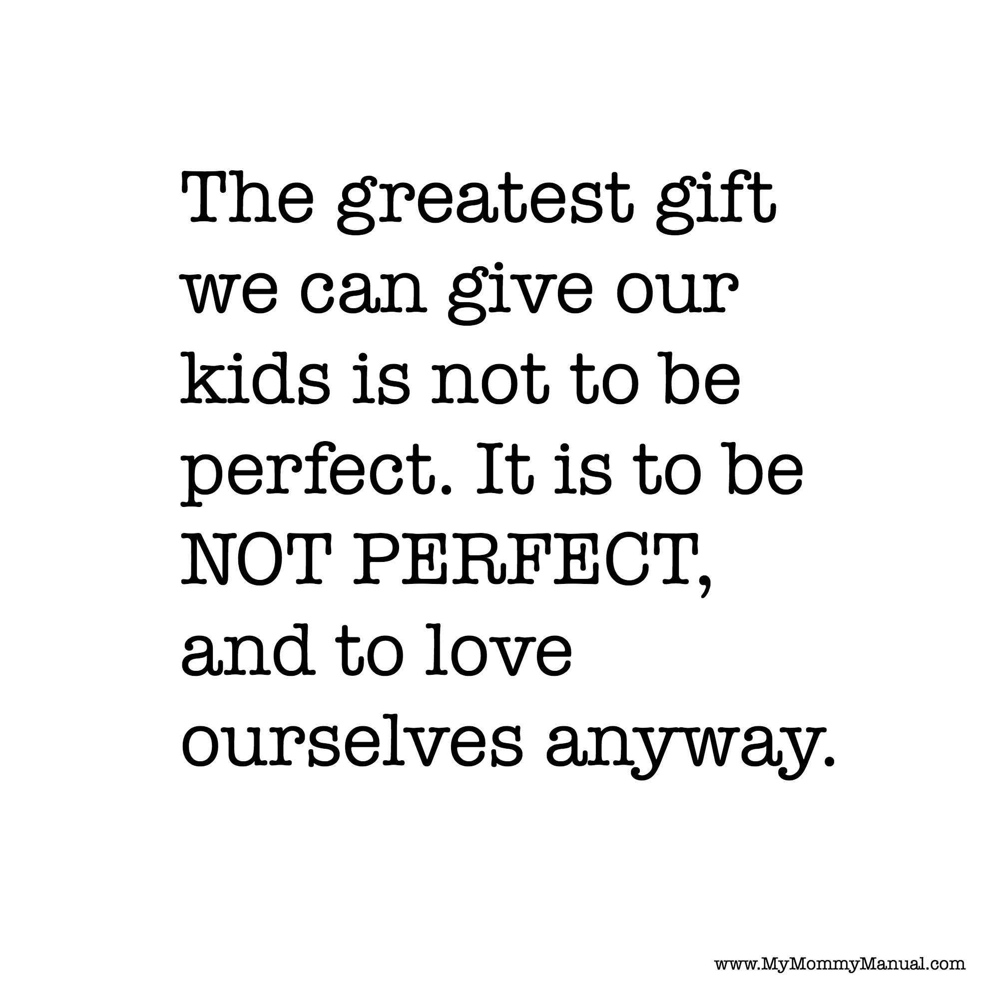More On The Power Of Not Perfect Parenting Here