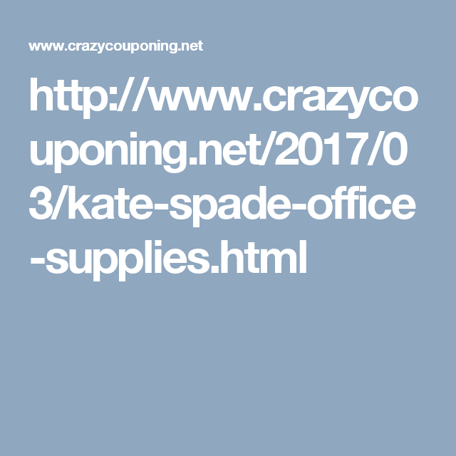 http://www.crazycouponing.net/2017/03/kate-spade-office-supplies.html