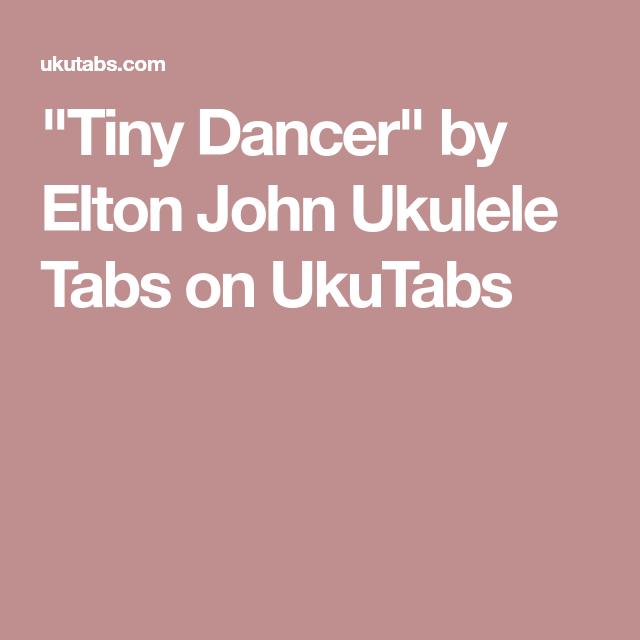 Tiny Dancer By Elton John Ukulele Tabs On Ukutabs Music